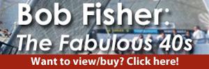 Bob Fisher - Fab 40s 100